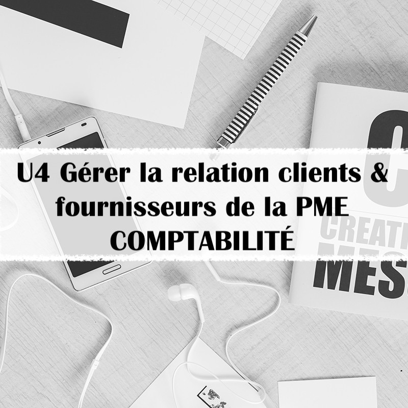 BTS_GPME_U4-gerer-la-relation-clients-fournisseurs-comptabilite